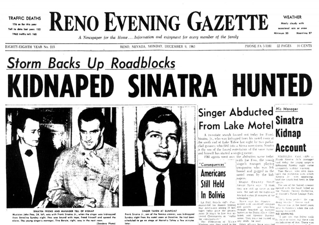 The banner story from the front page of the Monday, Dec. 9, Reno Evening Gazette (now the Reno Gazette Journal) reports on the kidnapping of Frank Sinatra Jr. from Harrah's in Stateline.