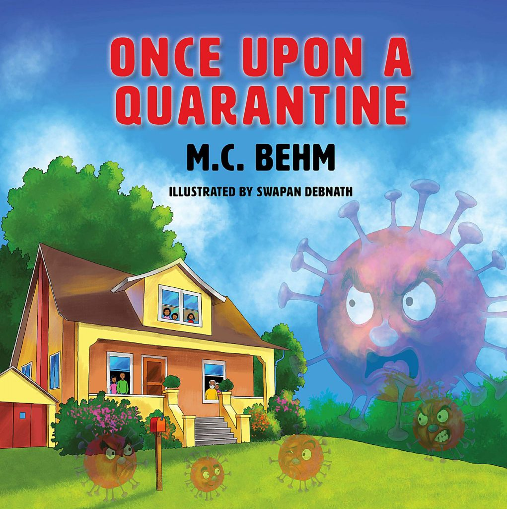 Once Upon a Quarantine was written by M.C. Behm.